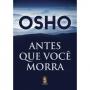 OSHO Antes Que Voce Morra